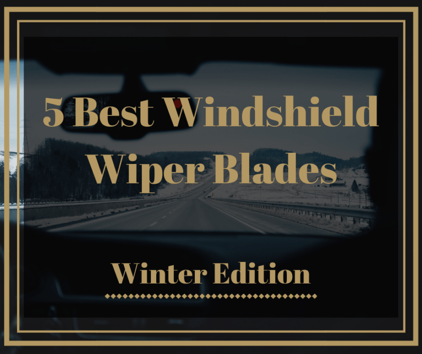 best windshield wiper blades for my car
